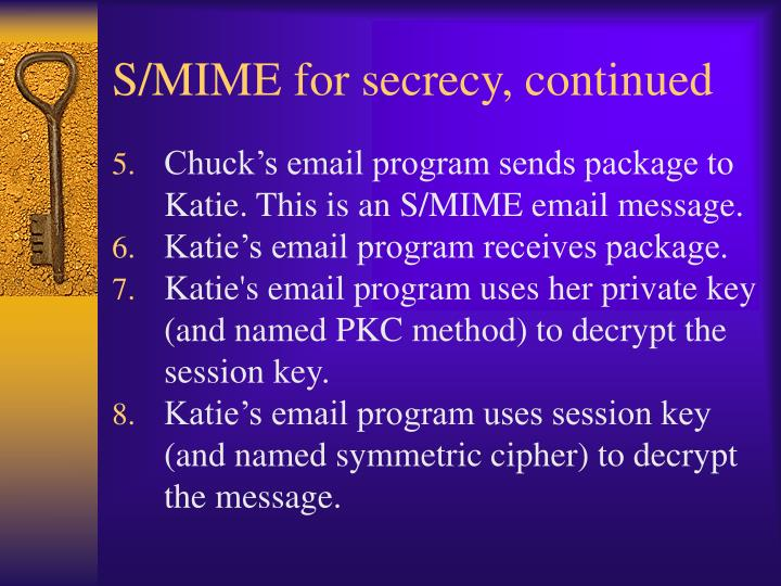 S/MIME for secrecy, continued