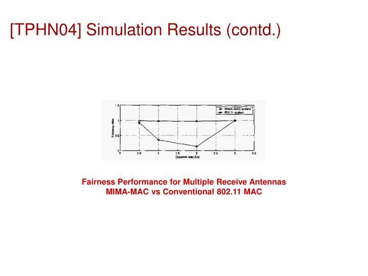 [TPHN04] Simulation Results (contd.)