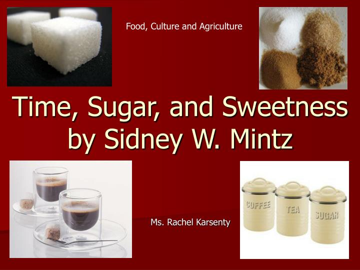 sweetness and power by sidney mintz Sweetness and power essay examples 5 total results an analysis of industrial capitalism in sweetness and power by sidney mintz 606 words 1 page an introduction to the life and literature by sidney w mintz 1,961 words 4 pages study on the effects of sugar on society and economy 1,996 words 4 pages.