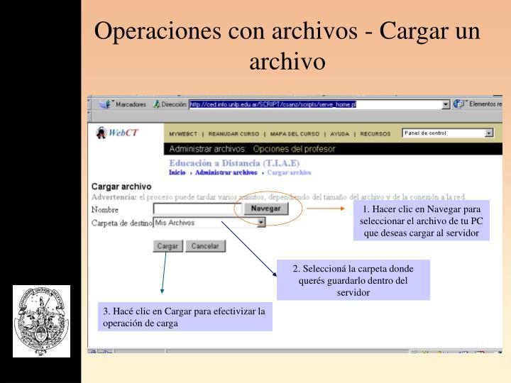 Operaciones con archivos - Cargar un archivo