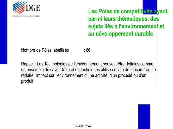 Les Pôles de compétitivité ayant, parmi leurs thématiques, des sujets liés à l'environnement et au développement durable