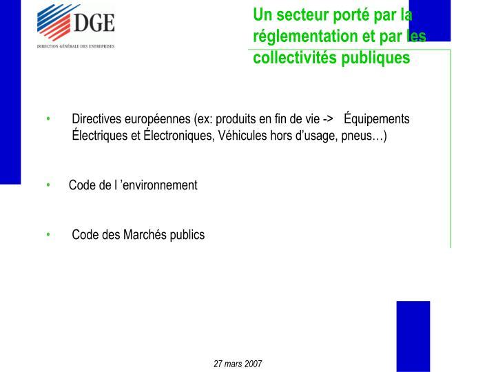 Un secteur porté par la réglementation et par les collectivités publiques