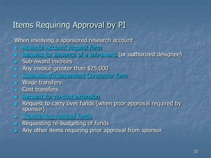 Items Requiring Approval by PI