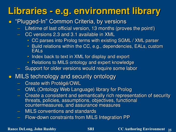 Libraries - e.g. environment library