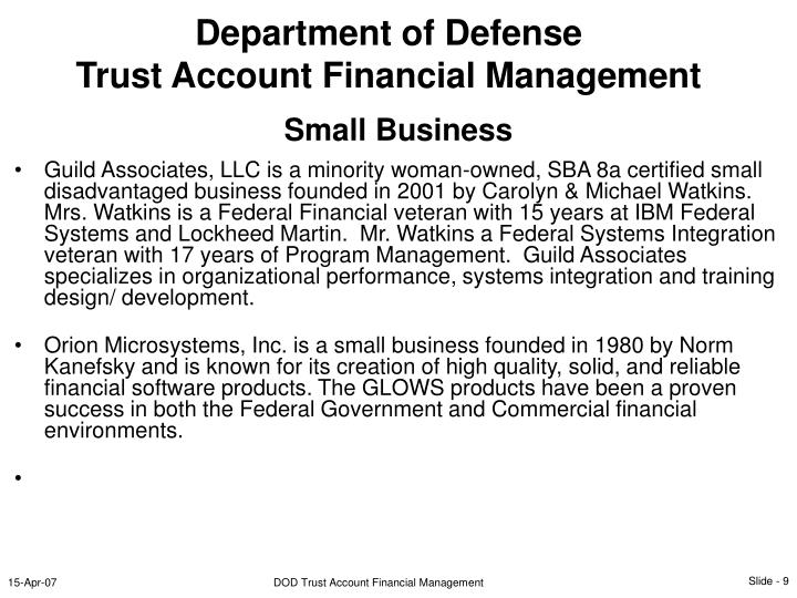 Guild Associates, LLC is a minority woman-owned, SBA 8a certified small disadvantaged business founded in 2001 by Carolyn & Michael Watkins.  Mrs. Watkins is a Federal Financial veteran with 15 years at IBM Federal Systems and Lockheed Martin.  Mr. Watkins a Federal Systems Integration veteran with 17 years of Program Management.  Guild Associates specializes in organizational performance, systems integration and training design/ development.