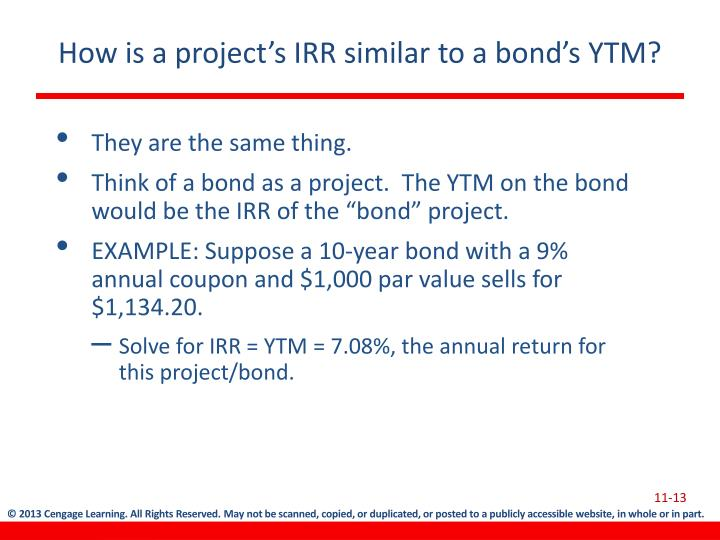 How is a project's IRR similar to a bond's YTM?