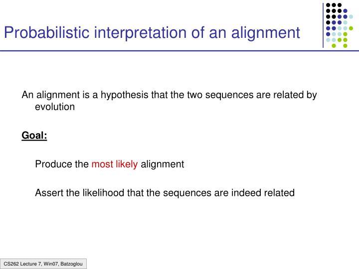 Probabilistic interpretation of an alignment