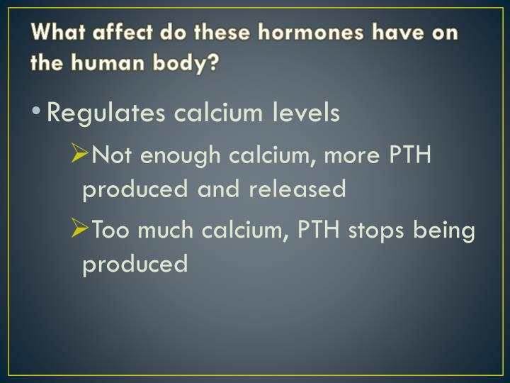 What affect do these hormones have on the human body?