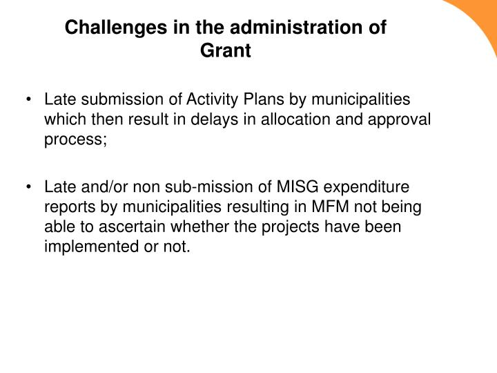 Challenges in the administration of Grant