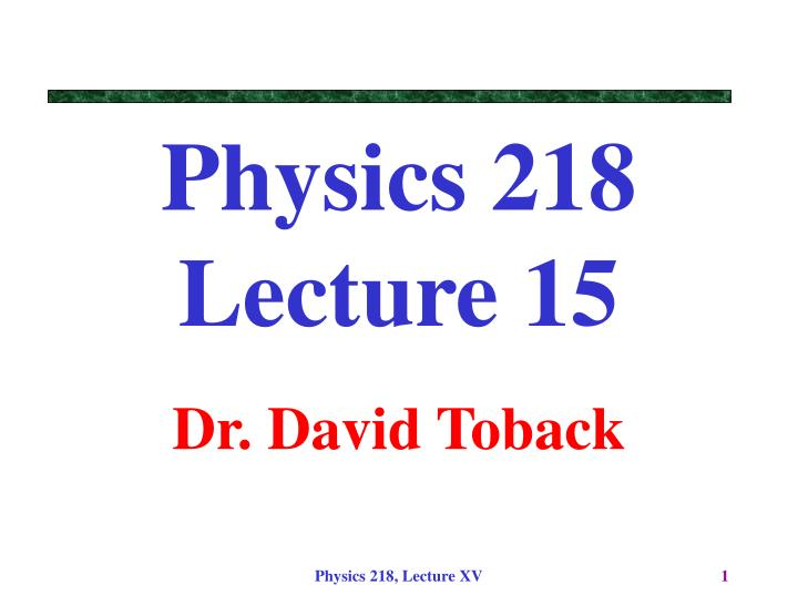 physics 218 lecture 15 n.