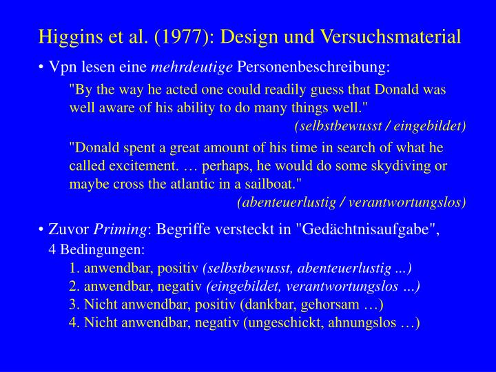 Higgins et al. (1977): Design und Versuchsmaterial