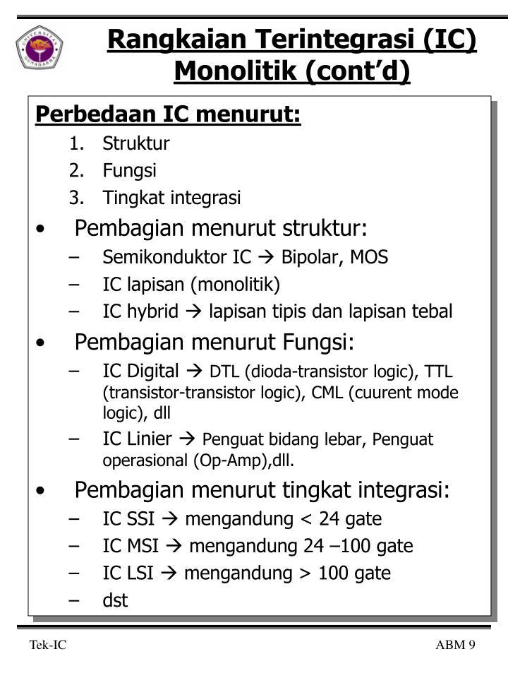 Rangkaian Terintegrasi (IC) Monolitik (cont'd)