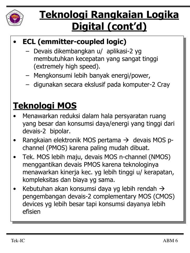 Teknologi Rangkaian Logika Digital (cont'd)