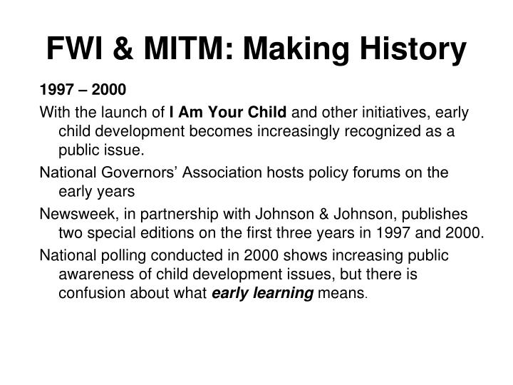 FWI & MITM: Making History
