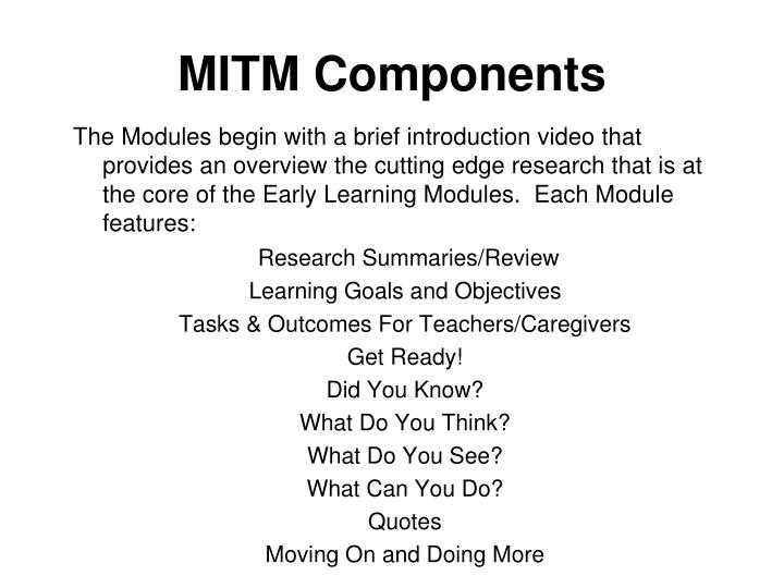 The Modules begin with a brief introduction video that provides an overview the cutting edge research that is at the core of the Early Learning Modules.  Each Module features: