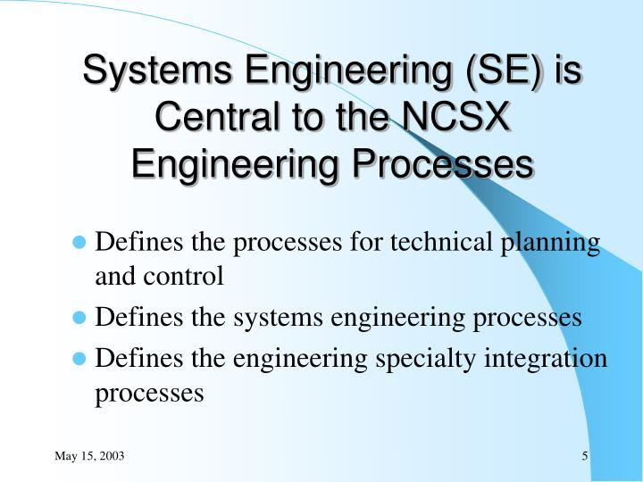 Systems Engineering (SE) is Central to the NCSX Engineering Processes