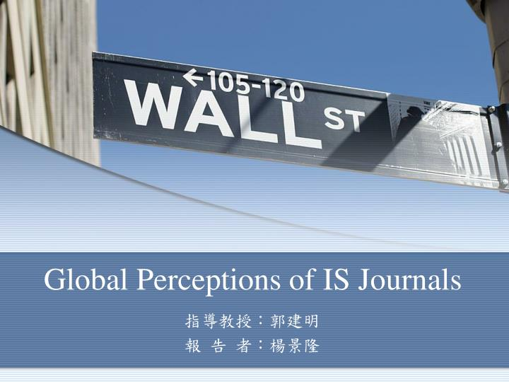 Global perceptions of is journals