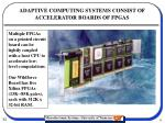 adaptive computing systems consist of accelerator boards of fpgas