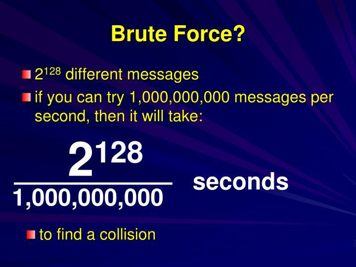 Brute Force?