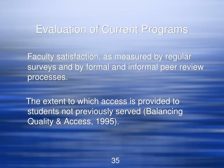 Evaluation of Current Programs