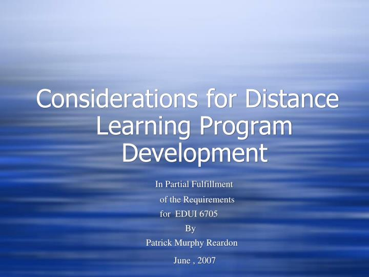 Considerations for Distance Learning Program Development