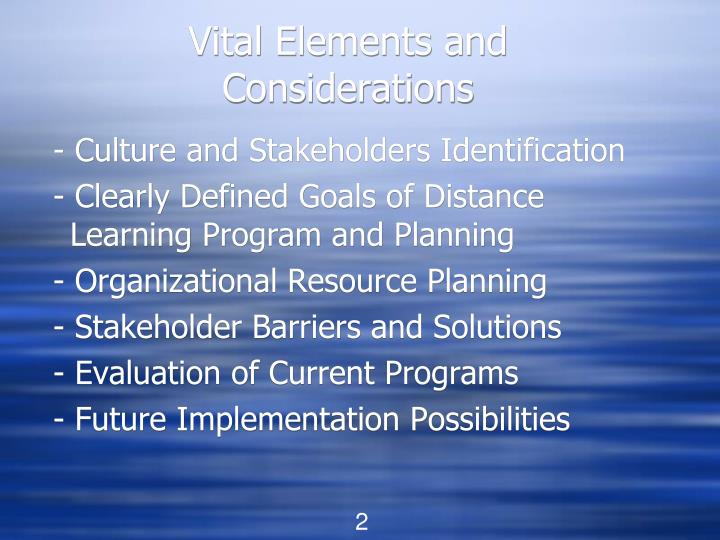 Vital elements and considerations