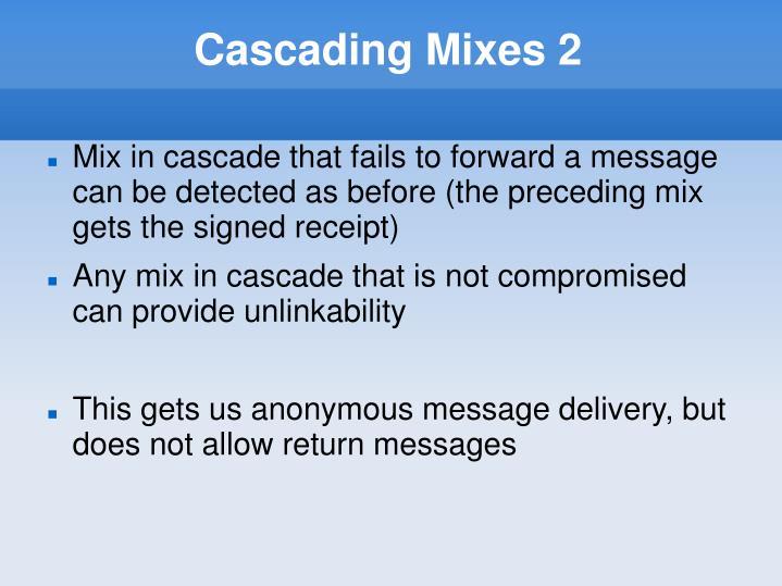 Cascading Mixes 2