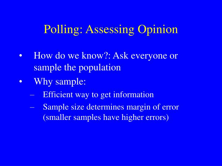 Polling: Assessing Opinion