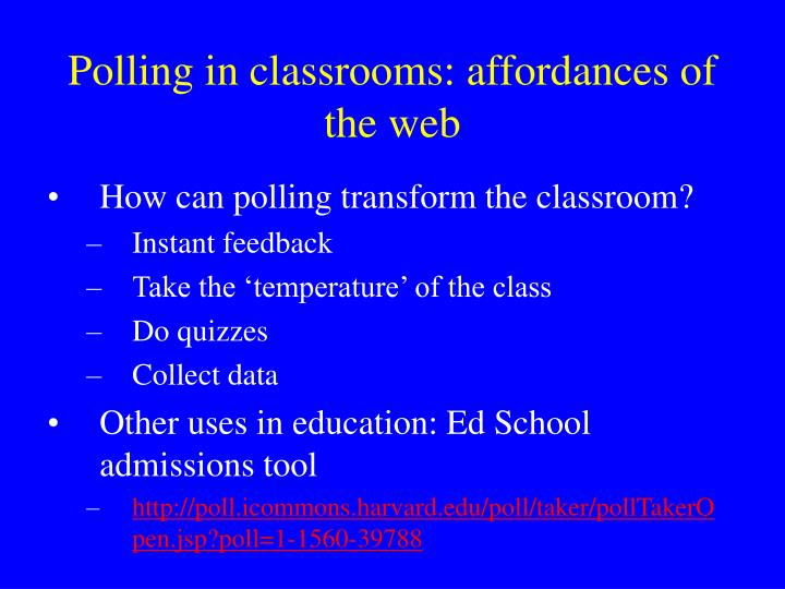 Polling in classrooms: affordances of the web