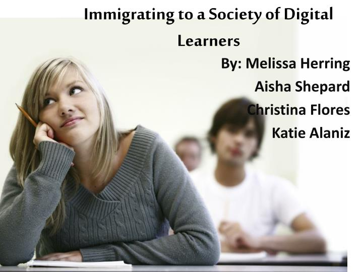 immigrating to a society of digital learners n.