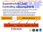 superstructure layer controlling subcomponents