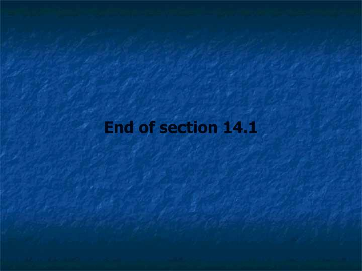End of section 14.1