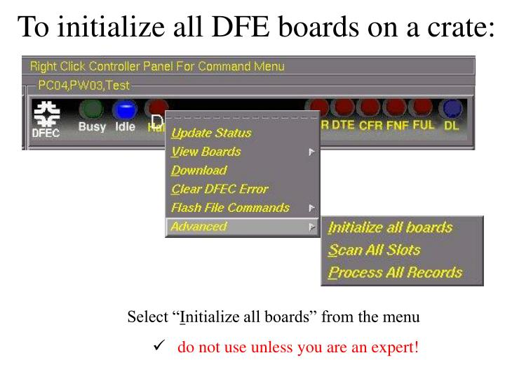 To initialize all DFE boards on a crate: