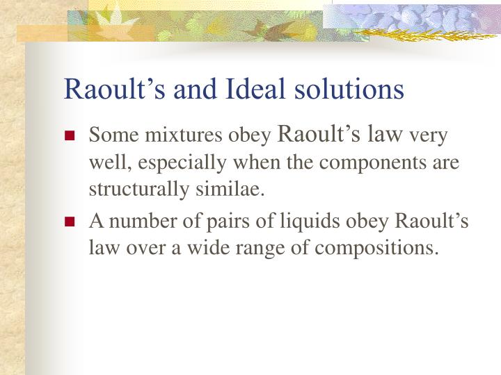 Raoult's and Ideal solutions