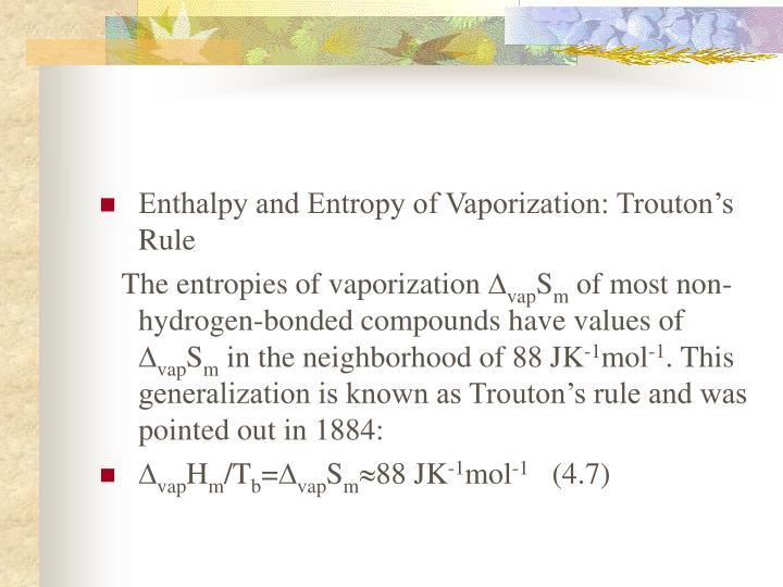 Enthalpy and Entropy of Vaporization: Trouton's Rule