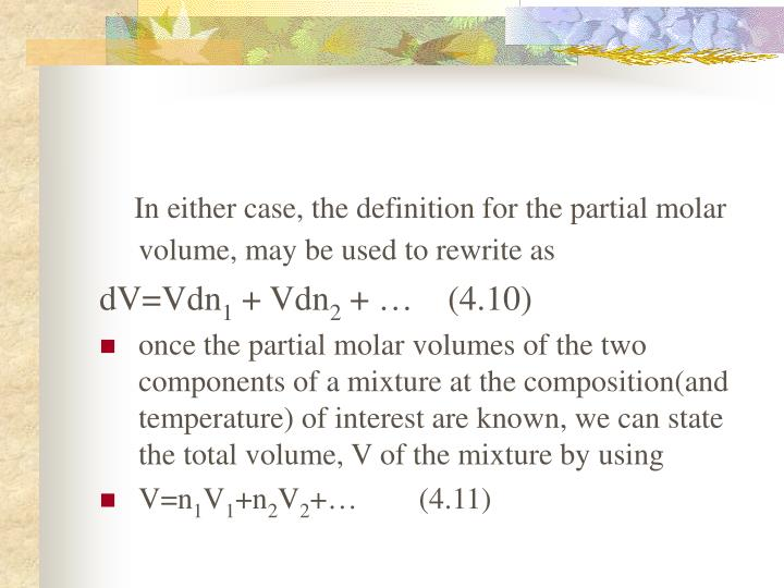 In either case, the definition for the partial molar volume, may be used to rewrite as