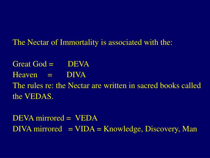 The Nectar of Immortality is associated with the: