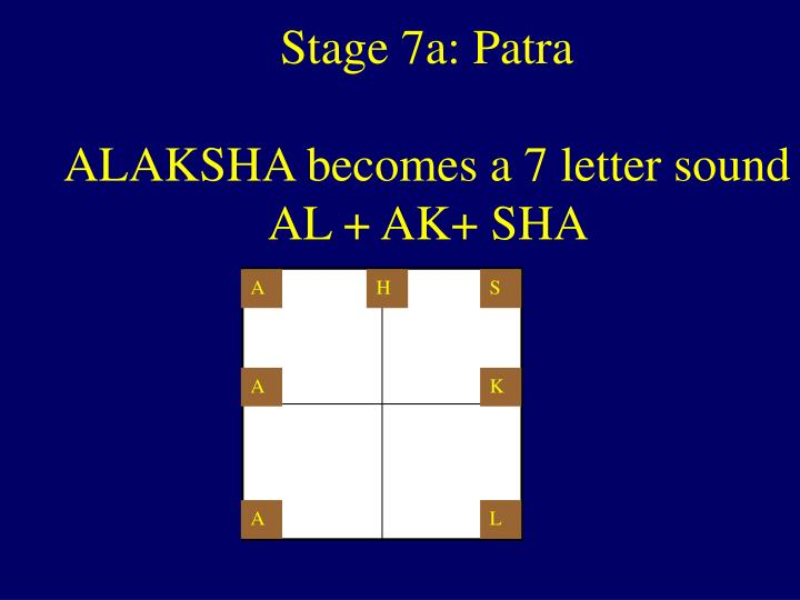 Stage 7a: Patra