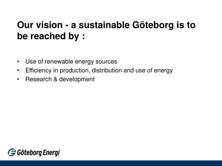 Our vision - a sustainable Göteborg is to be reached by :