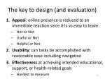 the key to design and evaluation