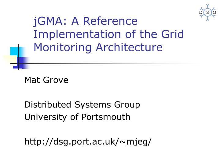 jgma a reference implementation of the grid monitoring architecture n.