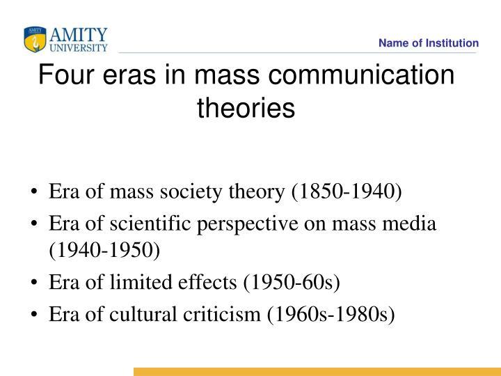 Four eras in mass communication theories