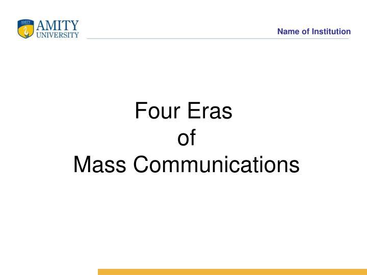 Four eras of mass communications