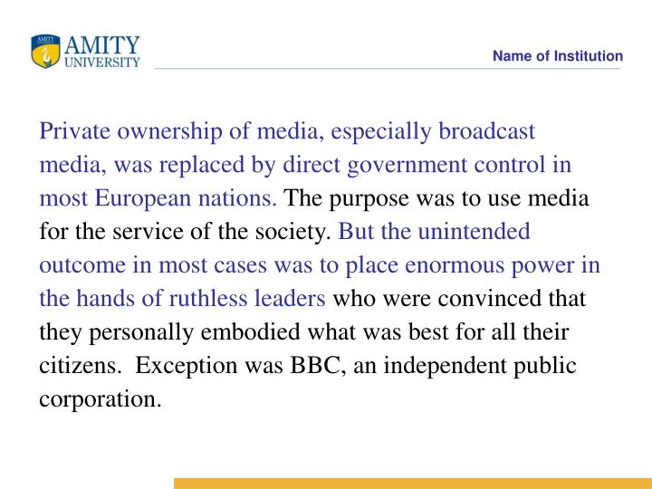 Private ownership of media, especially broadcast