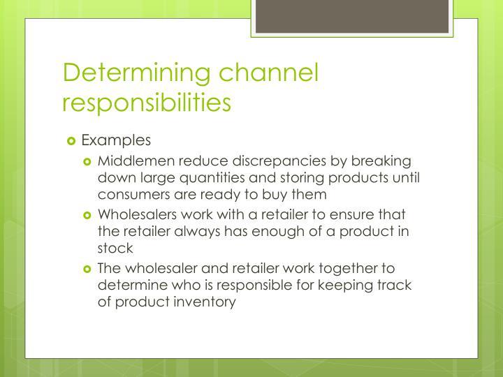 Determining channel responsibilities