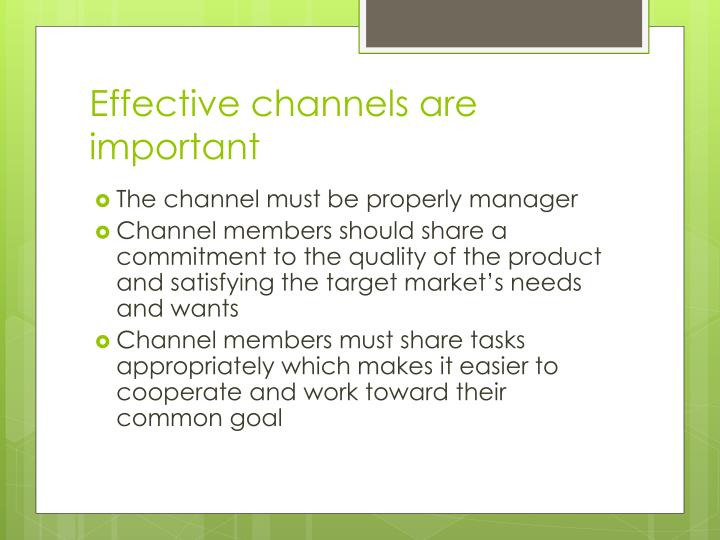 Effective channels are important