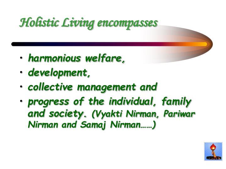 Holistic Living encompasses