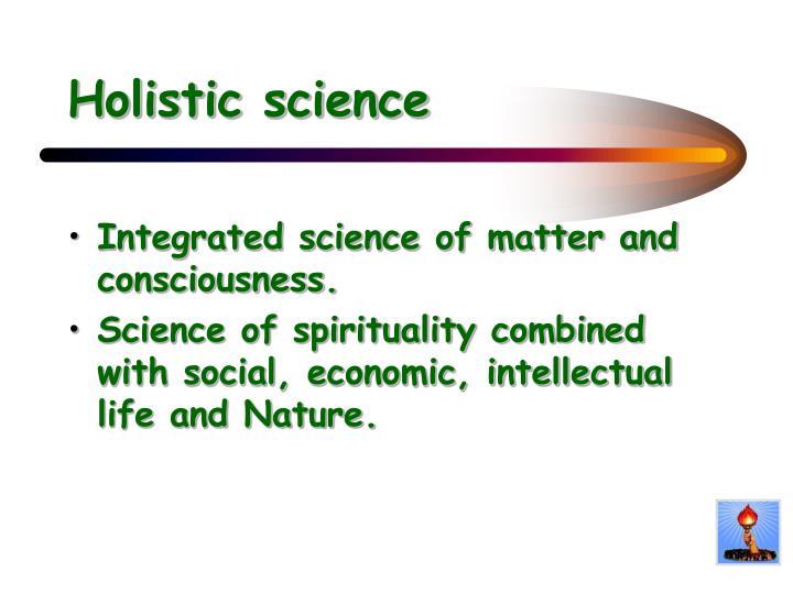Holistic science