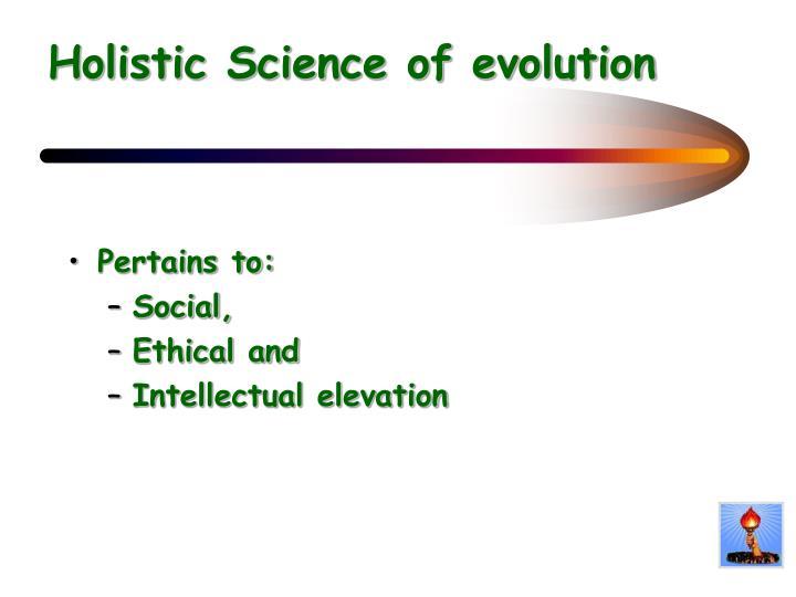 Holistic Science of evolution