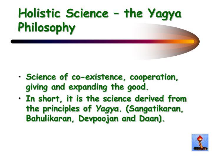 Holistic Science – the Yagya Philosophy